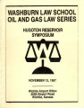 Hugoton Reservoir Symposium (November 13, 1987) - Washburn Law School Oil and Gas Series